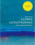 Global Catastrophes: A Very Short Introduction.  SEcond Edition